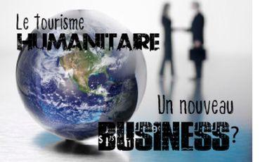 Visuel du projet Le tourisme humanitaire : un nouveau business?