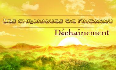 Visueel van project Les Chroniques de l'Inconnu - Déchaînement