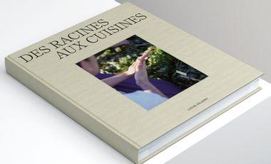 Visuel du projet Des racines aux cuisines, le beau-livre de Lucas Delerry