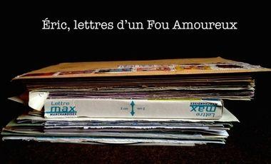 Visueel van project Éric, lettres d'un Fou Amoureux