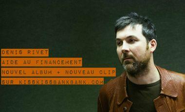 Project visual Denis Rivet : aide au financement du nouvel album et du nouveau clip