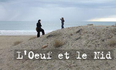 Visueel van project L'oeuf et le nid (titre provisoire)