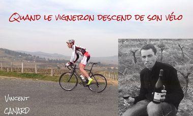 Visuel du projet Vincent CANARD, quand le vigneron descend de son vélo