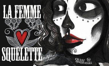 Project visual La Femme Squelette - Cie Les Monstrueuses