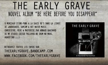"""Visuel du projet THE EARLY GRAVE """"Be Here Before You Disappear"""""""