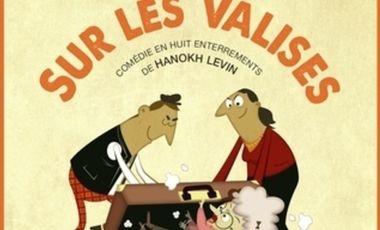 Visueel van project Sur les Valises - Comédie en Huit Enterrements de Hanokh Levin