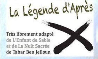 Project visual « La Légende d'après » création théâtrale librement inspirée de deux textes de T. Ben Jelloun