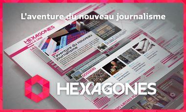 Project visual Hexagones, l'aventure du nouveau journalisme