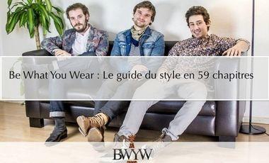 Visuel du projet Be What You Wear : Le guide du style en 59 chapitres