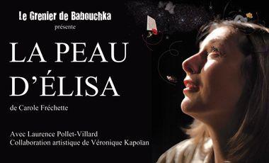 Visueel van project La peau d'Elisa en Avignon par la Cie du Grenier de Babouchka