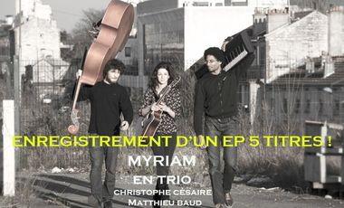 Project visual MYRIAM Trio : enregistrement d'un 1er EP !