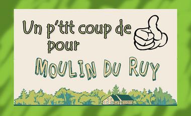 Visueel van project Un p'tit coup de pouce pour Moulin du Ruy!