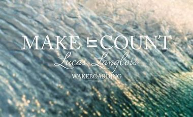 Visueel van project Make It Count // Lucas Langlois Wakeboarding