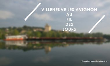 Project visual Villeneuve les Avignon au fil des jours - Exposition photo