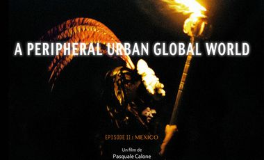 Visuel du projet A PERIPHERAL URBAN GLOBAL WORLD : MEXICO