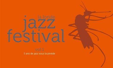 Visueel van project La Londe Jazz Festival - 1er CD Anniversaire !!!