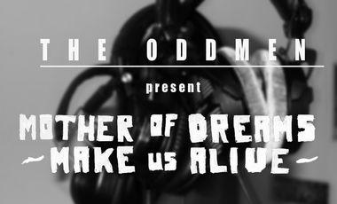 Visuel du projet The Oddmen - Mother Of Dreams Make Us Alive