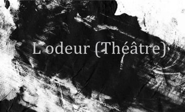 Visueel van project L'odeur (théâtre)