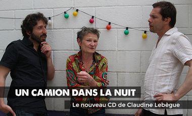 Visueel van project Un camion dans la nuit, nouveau CD de Claudine Lebègue