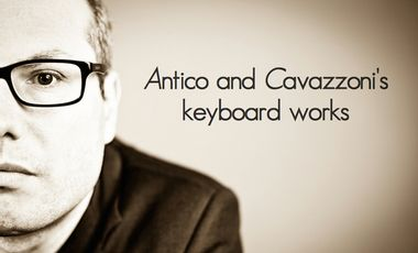 Project visual Antico and Cavazzoni's keyboard works