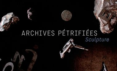 Visuel du projet Archives pétrifiées