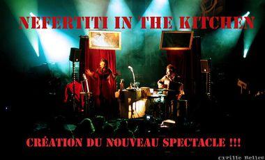 Visuel du projet Nefertiti in the Kitchen - Création du nouveau spectacle -