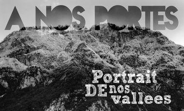 """Visuel du projet """"A nos portes"""" portrait de nos vallées"""