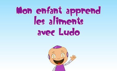 Visuel du projet Debout Ludo - Mon enfant apprend les aliments avec Ludo