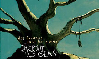 """Visueel van project Des Fourmis dans les Mains - Aidez-nous à financer LE nouvel album """"Partout des Gens"""""""