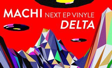 """Visuel du projet MACHI vinyle 12"""" : DELTA"""