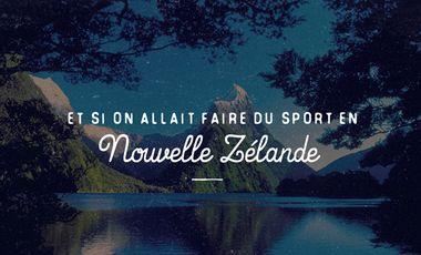 Project visual Et si on allait faire du sport en Nouvelle Zélande?