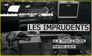 Project visual LES IMPRUDENTS / Si je venais à mourir