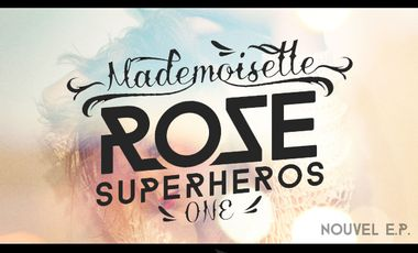 Visuel du projet Mademoiselle Rose - Nouvel EP 'Superheros (one)'