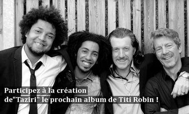 Project visual Taziri - Le prochain album de Titi Robin