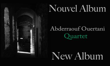 Visueel van project Abderraouf Ouertani Quartet - Nouvel Album / New Album