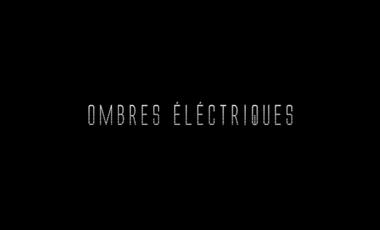 Visueel van project Ombres Electriques