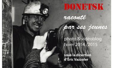 Project visual Donetsk raconté par ses jeunes / photo- et vidéo- blog