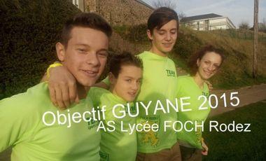 Project visual OBJECTIF: GUYANE 2015 POUR L'EQUIPE DE RAID UNSS DU LYCEE FOCH RODEZ