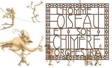 Visuel du projet L'Homme Oiseau et son Chimère Orchestra