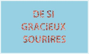 "Project visual ""De si gracieux sourires"""
