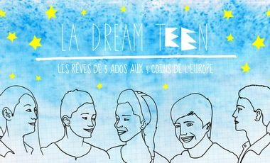Project visual La Dream Teen. Les rêves de 5 ados aux 4 coins de l'Europe.