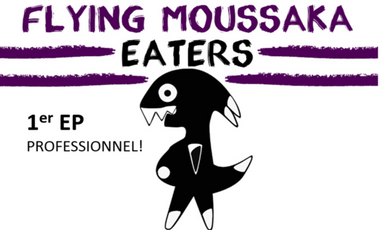 Project visual FLYING MOUSSAKA EATERS - 1er EP PROFESSIONNEL!