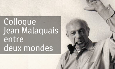Visueel van project Malaquais entre deux mondes : colloque sur l'écrivain Jean Malaquais