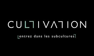 Visuel du projet Cultivation : entrez dans le monde des subcultures