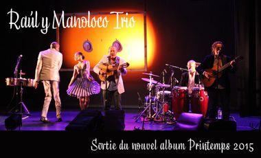 Visuel du projet Raúl y Manoloco Trio - Sortie du nouvel album
