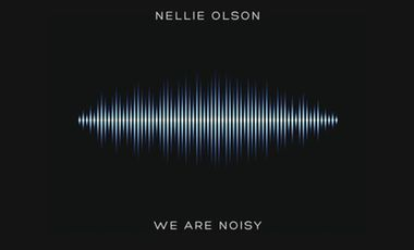 Project visual NELLIE OLSON : 1er ALBUM « WE ARE NOISY »