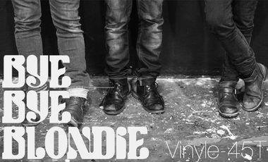 Project visual BYE BYE BLONDIE VINYL- 45T