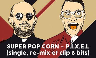 Project visual SUPER POP CORN - P.I.X.E.L (single, re-mix et clip 8 bits)