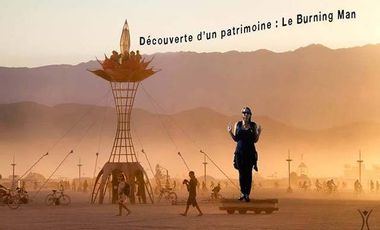 Project visual Exploration d'un patrimoine : la découverte de Burning Man