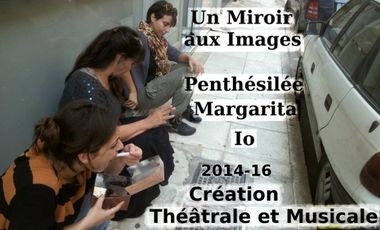 Project visual Un miroir aux images. Margarita, Penthesilea, Io
